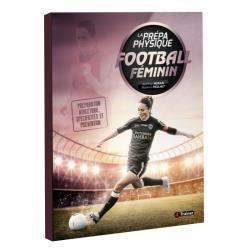 La prépa physique du football féminin - Préparation athlétique, spécificités et prévention