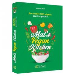 Mat's Vegan Kitchen - Des recettes 100% vegan pour les sportifs